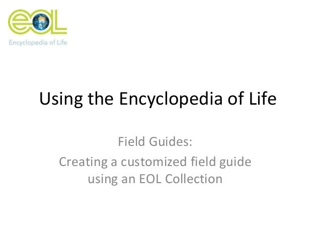 Using the Encyclopedia of Life Field Guides: Creating a customized field guide using an EOL Collection