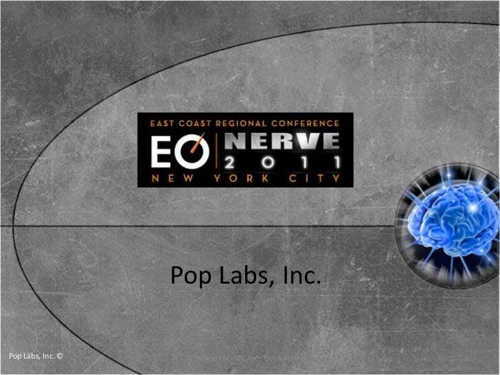 Pop Labs, Inc.<br />1<br />Brilliant Minds, Inc - Confidential<br />  Pop Labs, Inc. © <br />