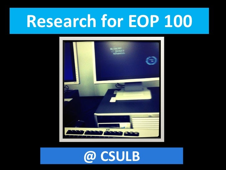 Research for EOP 100      @ CSULB