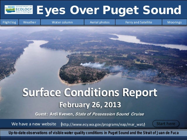 Surface Conditions Report February 26, 2013 We have a new website (http://www.ecy.wa.gov/programs/eap/mar_wat/) Eyes Over ...