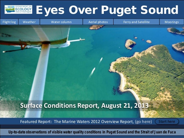 Surface Conditions Report, August 21, 2013 Featured Report: The Marine Waters 2012 Overview Report, (go here) Eyes Over Pu...