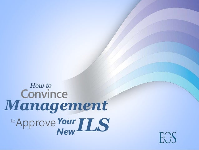 ILS How to Convince Approve Management Yourto New