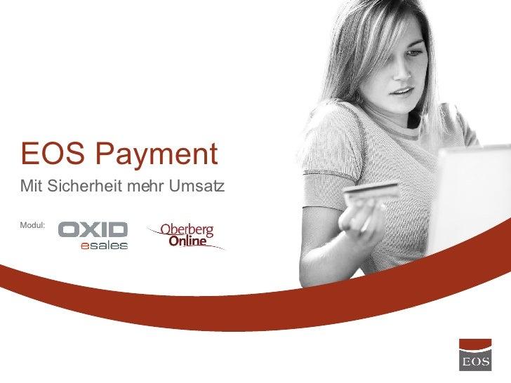 EOS Payment Mit Sicherheit mehr Umsatz Modul: