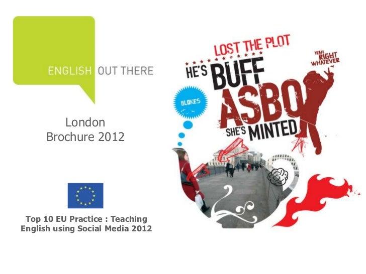 London     Brochure 2012 Top 10 EU Practice : TeachingEnglish using Social Media 2012
