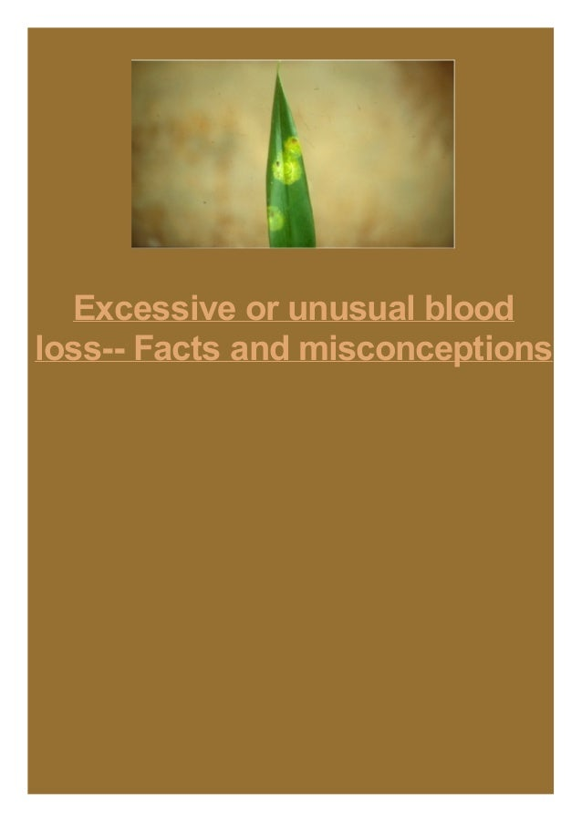 Excessive or unusual blood loss-- Facts and misconceptions