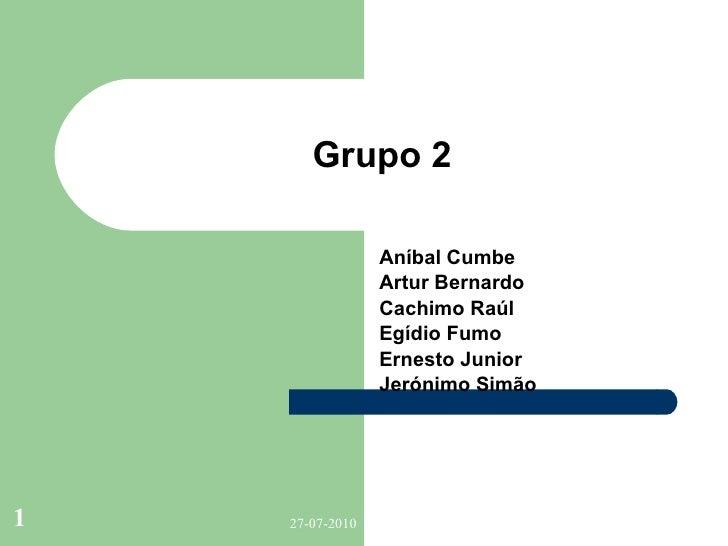 Grupo  2 An í bal Cumbe Artur Bernardo Cachimo Ra ú l Eg í dio Fumo Ernesto Junior Jer ó nimo Sim ã o