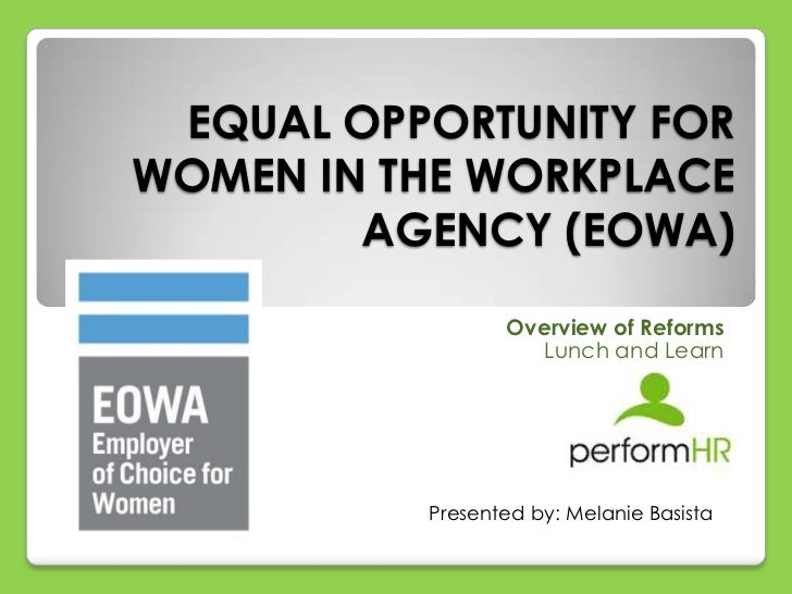 EQUAL OPPORTUNITY FORWOMEN IN THE WORKPLACE        AGENCY (EOWA)                 Overview of Reforms                    Lu...