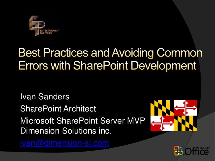 Best Practices and Avoiding Common Errors with SharePoint Development<br />Ivan Sanders<br />SharePoint Architect<br />Mic...