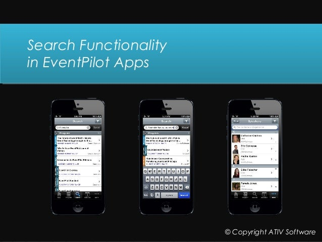 Click to edit Master title styleSearch Functionality in EventPilot Apps © Copyright ATIV Software