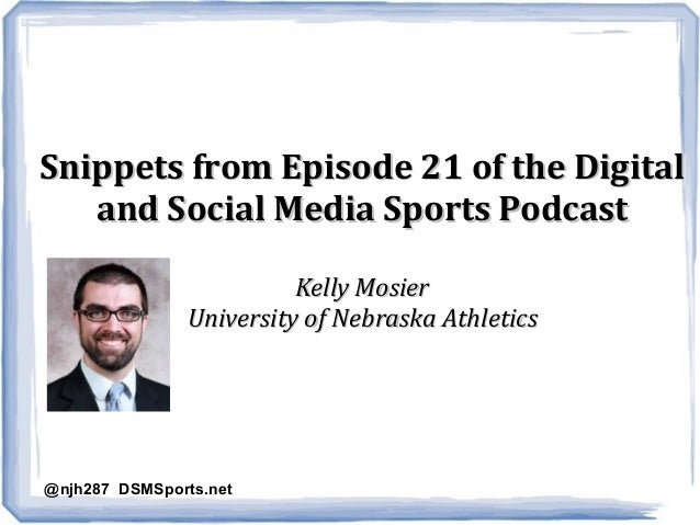 Snippets from Episode 21 of the DigitalSnippets from Episode 21 of the Digital and Social Media Sports Podcastand Social M...