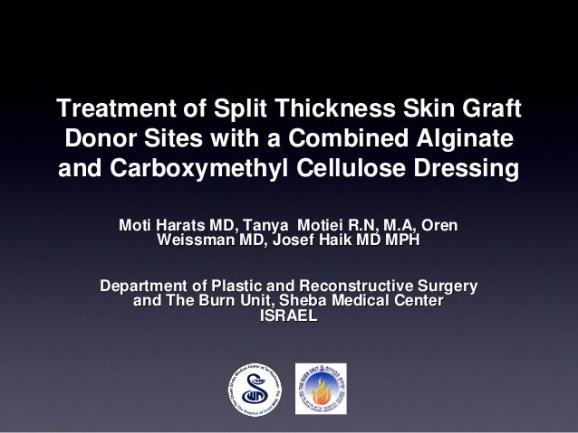 EWMA 2013 - Ep476 - Treatment of Split Thickness Skin Graft Donor Sites with a Combined Alginate and Carboxymethyl Cellulose Dressing