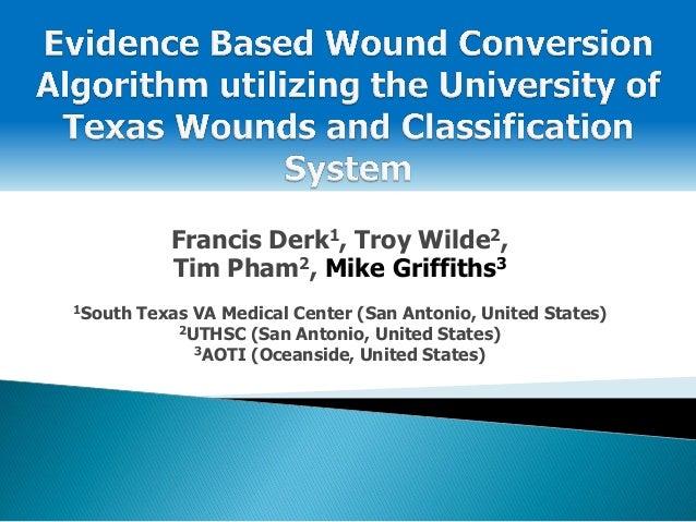 Francis Derk1, Troy Wilde2, Tim Pham2, Mike Griffiths3 1South Texas VA Medical Center (San Antonio, United States) 2UTHSC ...