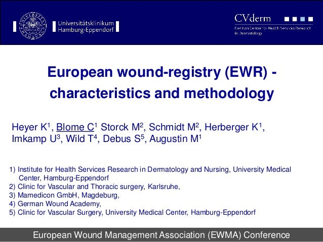 EWMA 2013 - Ep547 - European wound-registry (EWR) -characteristics and methodology