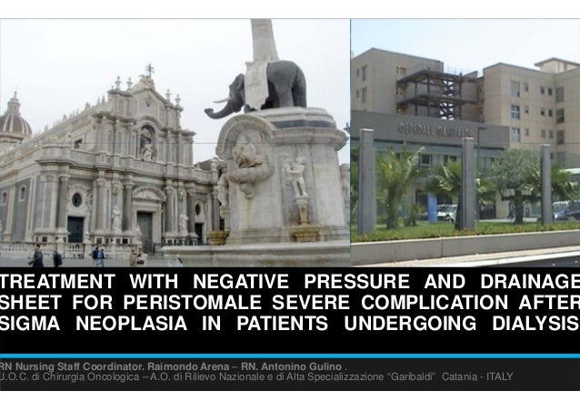 EWMA 2013 - Ep580 - Treatment with negative pressure and drainage sheet for peristomale severe complication after sigma neoplasia in patients undergoing