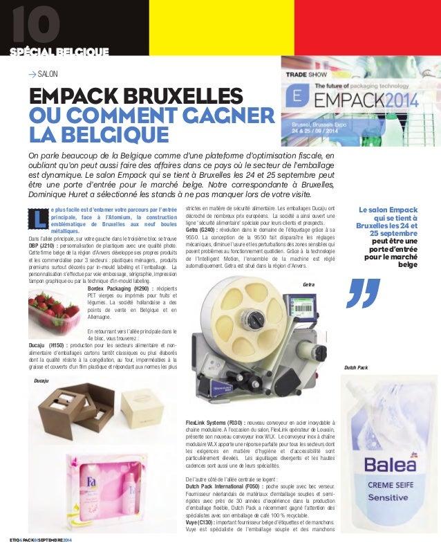 SPÉCIAL BELGIQUE 10  >SALON  EMPACK BRUXELLES  OU COMMENT GAGNER  LA BELGIQUE  On parle beaucoup de la Belgique comme d'un...