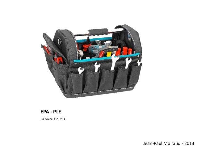EPA - PLE La boite à outils  Jean-Paul Moiraud - 2013
