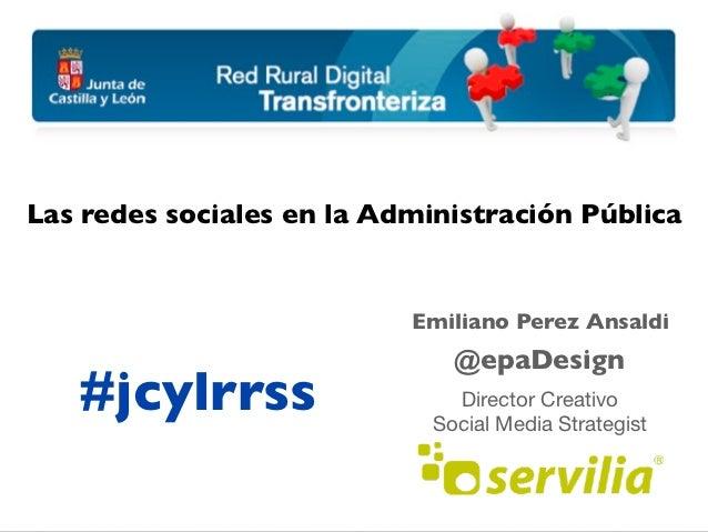 Las redes sociales en la Administración Pública                              Emiliano Perez Ansaldi                       ...