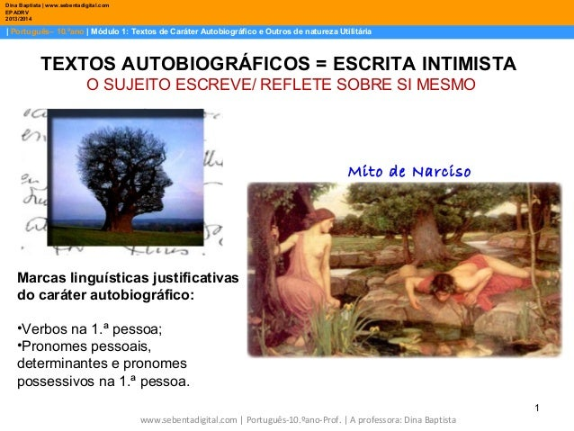 Dina Baptista | www.sebentadigital.com EPADRV 2013/2014  | Português– 10.ºano | Módulo 1: Textos de Caráter Autobiográfico...
