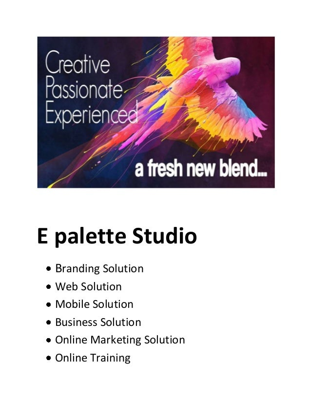 E palette Studio Branding Solution Web Solution Mobile Solution Business Solution Online Marketing Solution Online Trainin...