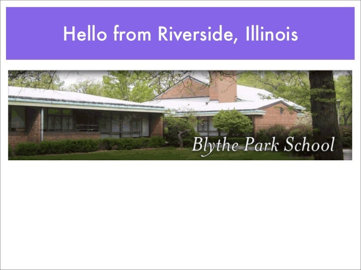 Hello from Riverside, Illinois