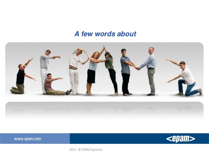 A few words about2011 © EPAM Systems