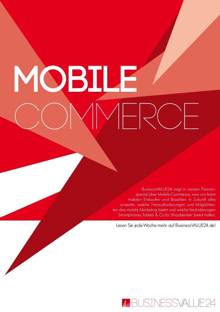 MobileCommerce                     BusinessVALUE24 zeigt in seinem Themen-                  special über Mobile Commerce, ...