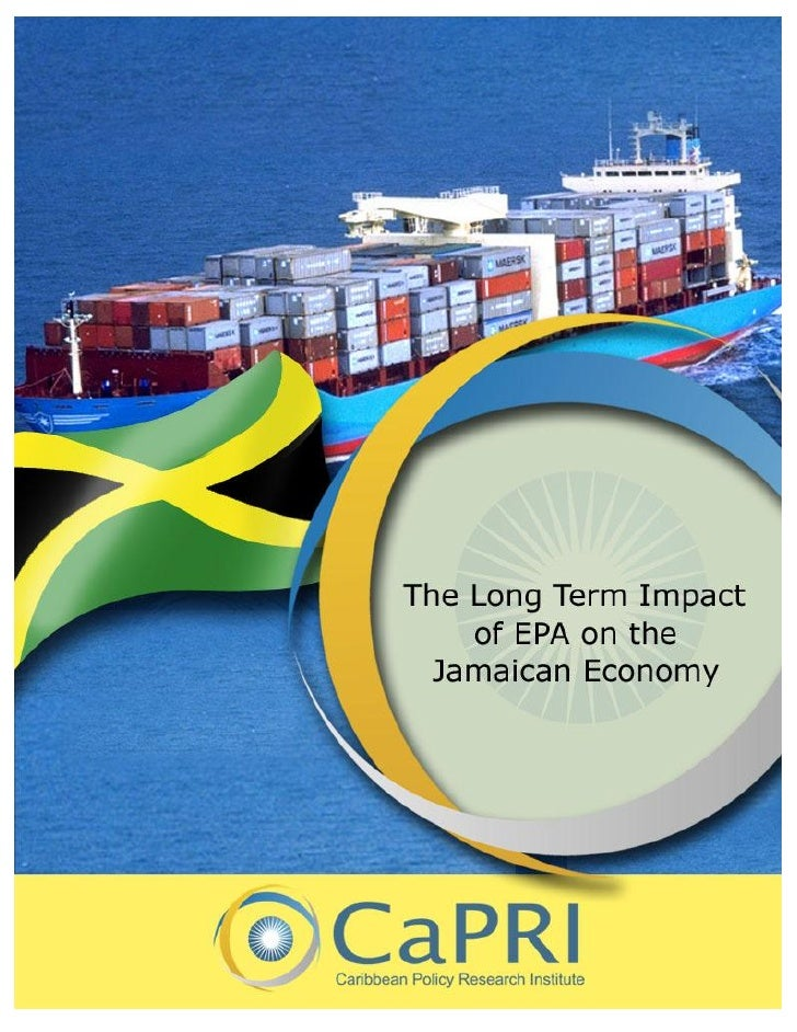 THE LONG TERM IMPACT OF EPA ON THE JAMAICAN ECONOMY                             The Long-term                         Impa...