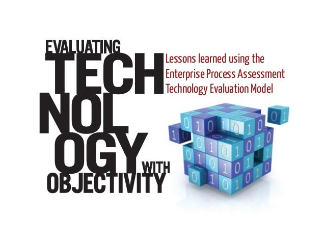 Lessons learned using theEnterprise Process AssessmentTechnology Evaluation Model