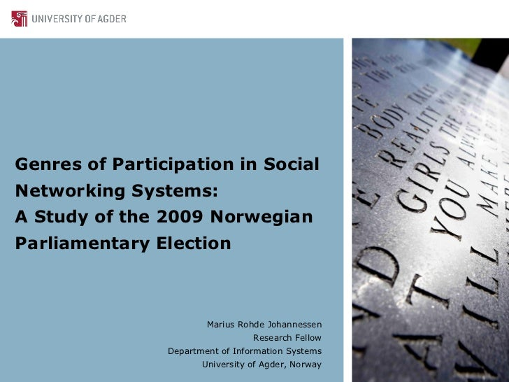 Genres of Participation in SocialNetworking Systems:A Study of the 2009 NorwegianParliamentary Election                   ...