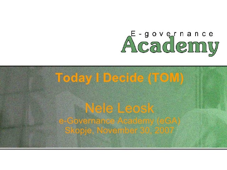 "e-participation case study: Direct democracy portal ""Today I Decide"" by Ms. Nele Leosk, e-Governance Academy, Estonia"