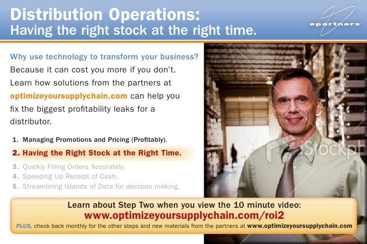 Distribution Operations: Having the right stock at the right time. Why use technology to transform your business? Because ...