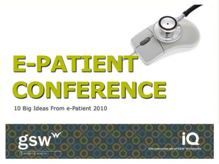 E-PATIENTCONFERENCE10 Big Ideas From e-Patient 2010