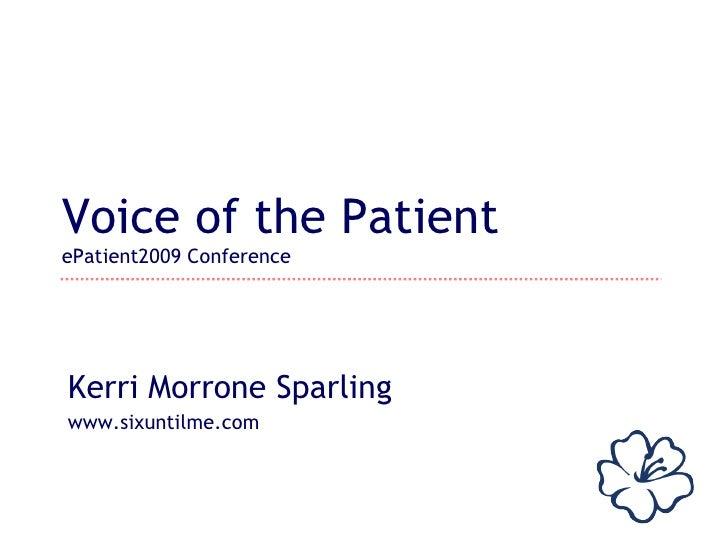 Voice of the Patient:  ePatient 2009
