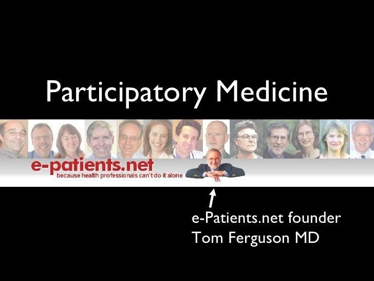 Participatory Medicine e-Patients.net founder Tom Ferguson MD