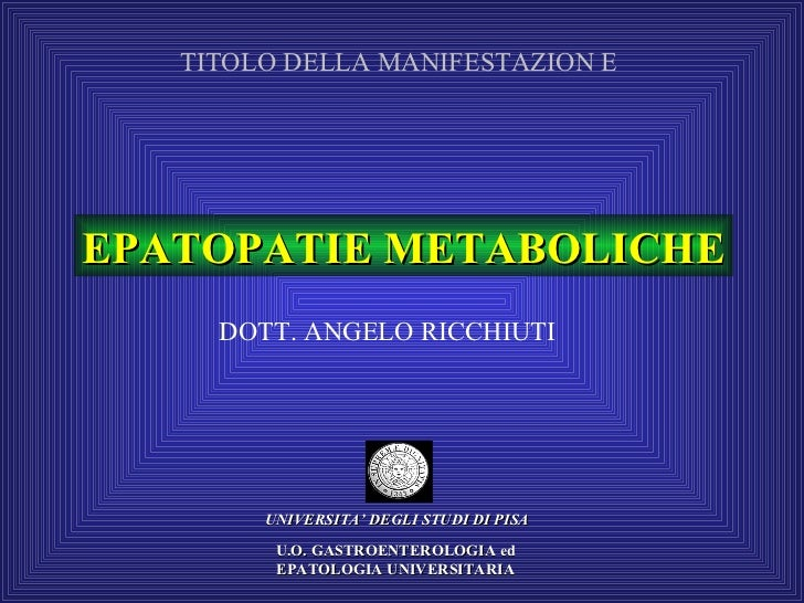 Epatopatie metaboliche: steatosi e steatoepatiti