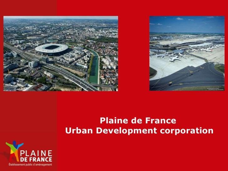 Plaine de France  Urban Development corporation