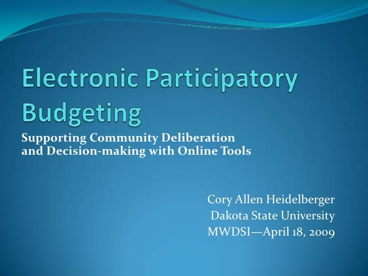 Supporting Community Deliberation and Decision-making with Online Tools                                Cory Allen Heidelbe...