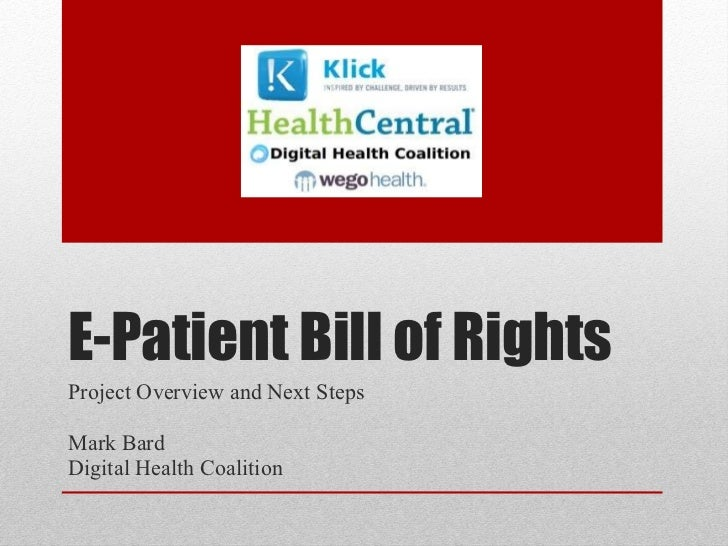 E-Patient Bill of Rights Project Overview and Next Steps  Mark Bard Digital Health Coalition