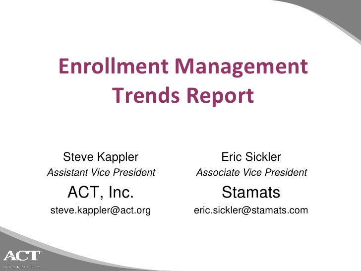 ACT EPC Keynote - Enrollment Management Trends Report