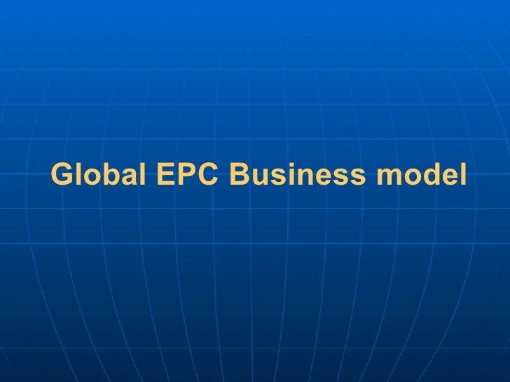 Global EPC Business model