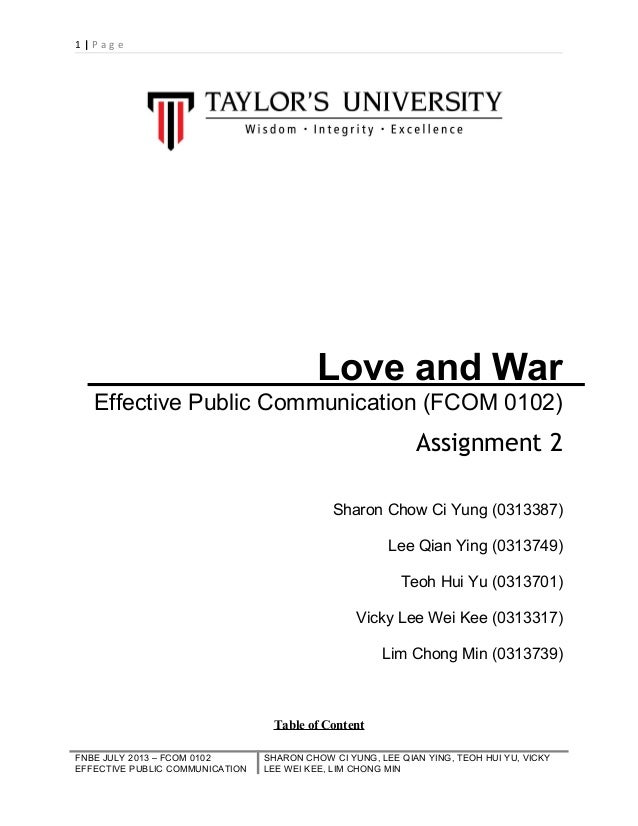1|Page  Love and War Effective Public Communication (FCOM 0102)  Assignment 2 Sharon Chow Ci Yung (0313387) Lee Qian Ying ...