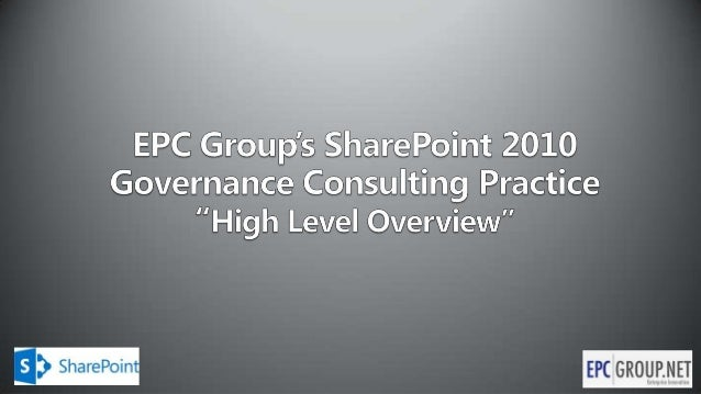 EPC Group's SharePoint Governance Consulting Practice - High Level Overview