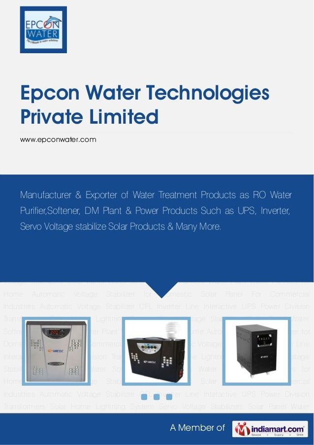 A Member ofEpcon Water TechnologiesPrivate Limitedwww.epconwater.comAutomatic Voltage Stabilizer CFL Inverter Line Interac...