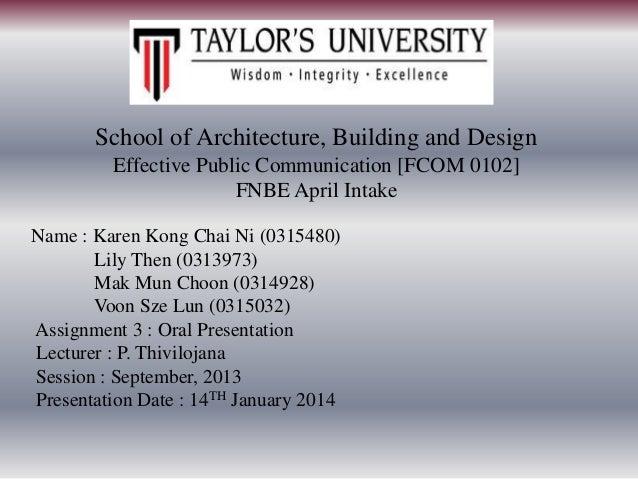School of Architecture, Building and Design Effective Public Communication [FCOM 0102] FNBE April Intake Name : Karen Kong...