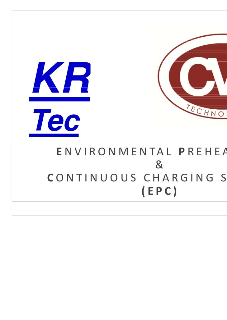 KRTec  E N V I R O N M E N TA L   P R E H E AT I N G                       & CONTINUOUS CHARGING SYSTEM                   ...