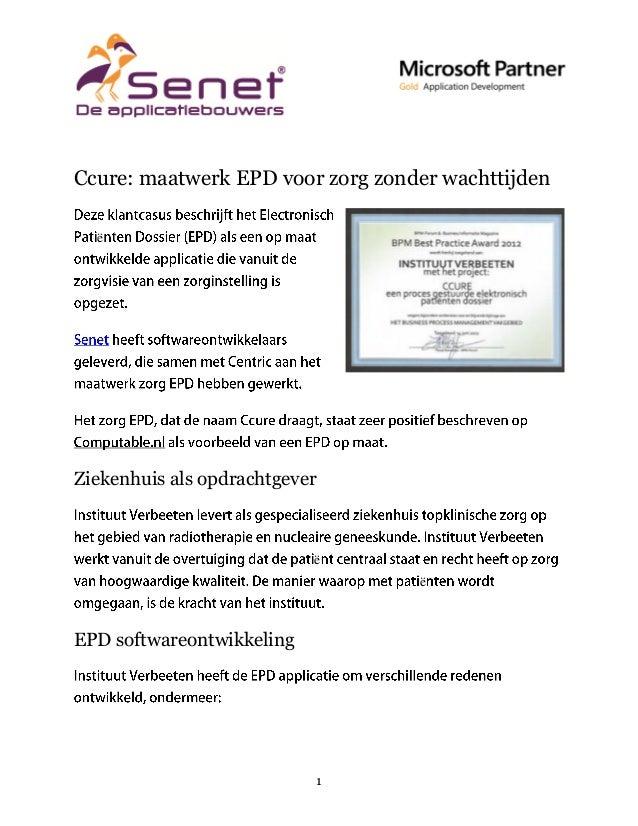 Ccure: maatwerk EPD voor zorg zonder wachttijden ë  Ziekenhuis als opdrachtgever  ë ë  EPD softwareontwikkeling  1