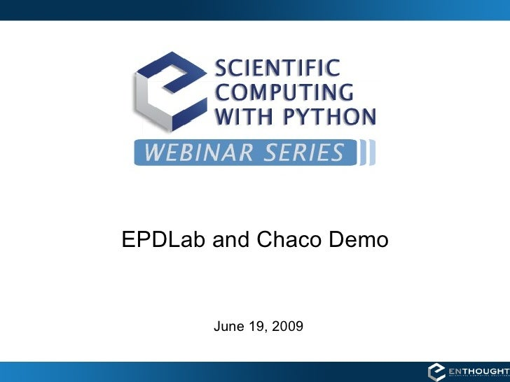 EPDLab and Chaco Demo June 19, 2009