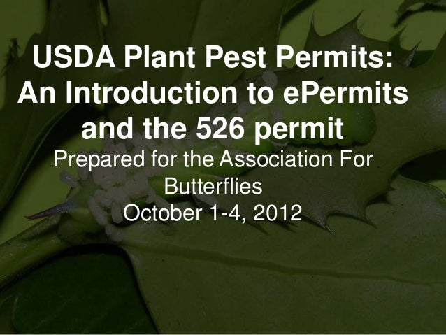 USDA Plant Pest Permits: An Introduction to ePermits and the 526 permit Prepared for the Association For Butterflies Octob...