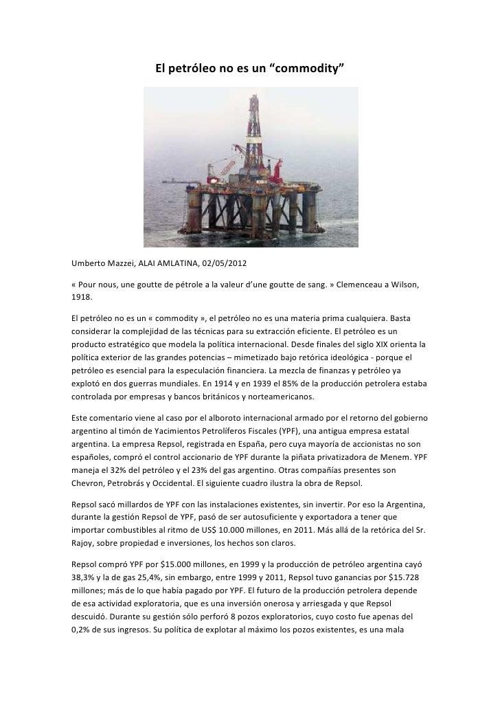 """El petróleo no es un """"commodity""""Umberto Mazzei, ALAI AMLATINA, 02/05/2012« Pour nous, une goutte de pétrole a la valeur d'..."""