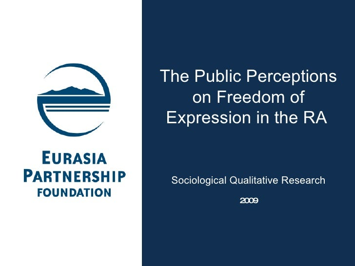 The Public Perceptions on Freedom of Expression  in  the RA  Sociological  Qualitative Research 2009